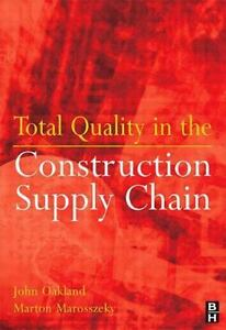 Total Quality in the Construction Supply Chain: By John S Oakland Marton Mar...