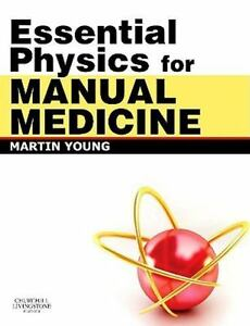 Essential Physics for Manual Medicine: By Martin Ferrier Young