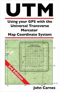 UTM Using your GPS with the Universal Transverse Mercator Coordinate System [Pap