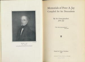 Memorials of Peter A. Jay Compiled For His Descendants $165.00