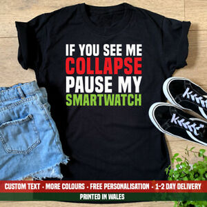 Ladies If You See Me Collapse Pause Smartwatch T Shirt Womens Funny Running Top $15.65