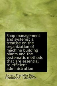 Shop Management and Systems; A Treatise on the Organization of Machine Buildi...