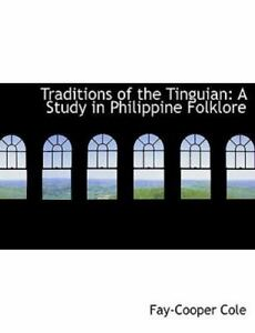 Traditions of the Tinguian: A Study in Philippine Folklore (Large Print Editi...
