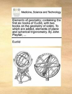 Elements Of Geometry; Containing The First Six Books Of Euclid, With Two Book...