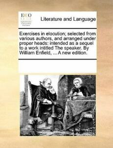 Exercises In Elocution; Selected From Various Authors And Arranged Under Pro... $32.71