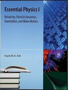 Essential Physics I: By Firk, Frank W K