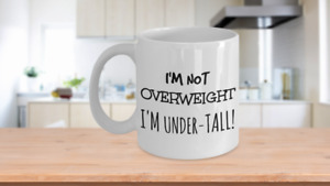 Short People Not Over weight Under Tall Person Funny Mug Middle Age Gag Gift Pou $13.75