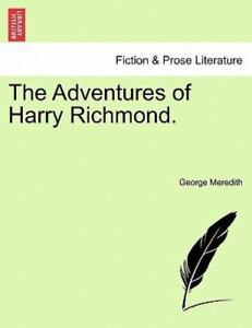 The Adventures Of Harry Richmond.: By George Meredith