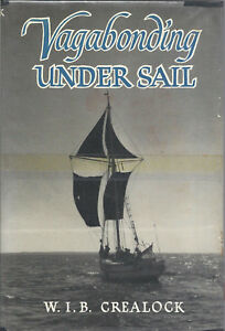 1951 Vagabonding under Sail by WIB Crealock hcdj 1st ~ SAILING in 40 ft cutter