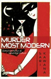 Murder Most Modern: Detective Fiction and Japanese Culture: By Kawana Sari $36.68