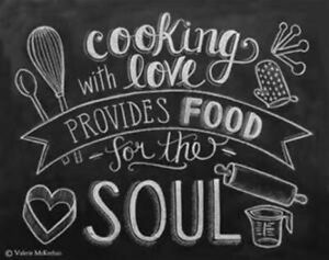 Cooking With Love Provides Food For The Soul Baking Dinner Chef Kitchen Baker