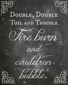 Double Double Toil and Trouble Fire burn Cauldron Bubble Witch Halloween Spell