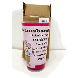 """""""My Husband Thinks Im Crazy But Im Not The One Who Married Me"""" Glass Cup"""
