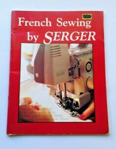 Vintage French Sewing by Serger 1988 Kathy McMakin Paperback $7.98