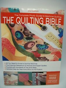 THE QUILTING BIBLE 3rd Edition Complete Photo Guide to Machine Quilting Book VG $7.99