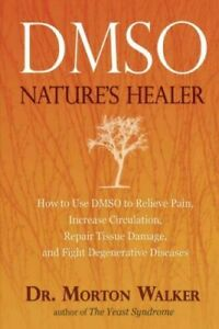 Dmso : Nature's Healer, Paperback by Walker, Morton, Minor wear, Free shipping
