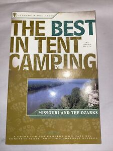 BEST IN TENT CAMPING: MISSOURI AND OZARKS: A GUIDE FOR CAR By Steve Henry