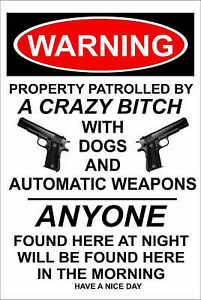 Warning Crazy Bitch With Weapons Funny Metal Aluminum Sign 8 x 12 Outdoor UV