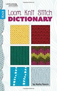 Loom Knit Stitch Dictionary Knitting Leisure Arts 75566