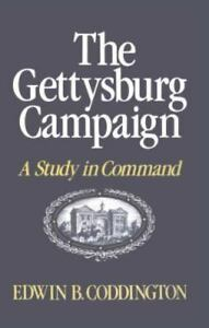 The Gettysburg Campaign : A Study in Command by Edwin B. Coddington 1997... $13.00