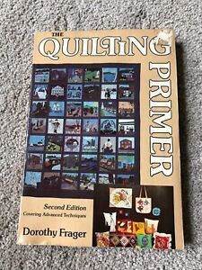 The Quilting Primer 2nd Ed. by Dorothy Frager $1.99