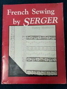 French Sewing By Serger Book McMakin Vintage paper patterns included unused $10.00