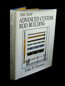 Advanced Custom Rod Building by Dale P Clemens: Preowned Fly Fishing 1st Ed VGC