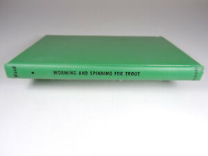 WORMING AND FISHING FOR TROUT By Jerome B. Wood Vintage Hard Cover Book 1959