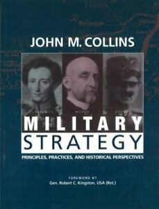Military Strategy: Principles Practices and Historical Perspectives by Collin $5.49