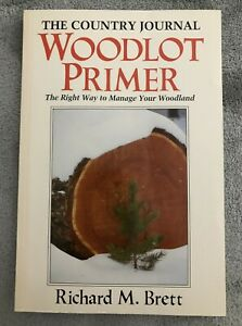 Country Journal Woodlot Primer Right Way to Manage Woodland by Richard M. Brett