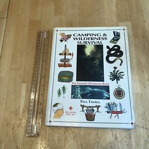 Camping and Wilderness Survival : The Ultimate Outdoors Book by Paul Tawrell PB