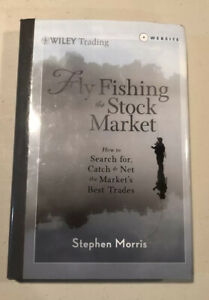 Fly Fishing in the Stock Market by Stephen Morris