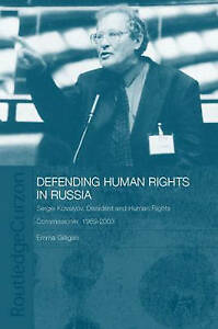 Defending Human Rights in Russia: Sergei Kovalyov Dissident and Human Rights Co