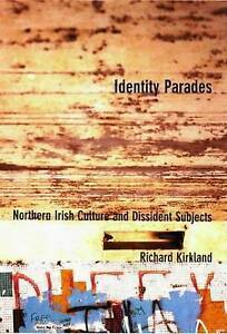 NEW Identity Parades: Northern Irish Culture and Dissident Subjects