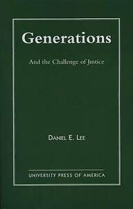 NEW Generations: And the Challenge of Justice by Daniel E. Lee
