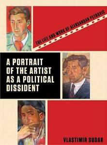 A Portrait of the Artist as a Political Dissident: The Life and Work of Aleksand