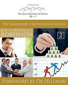 Let Heaven Invade the Seven Mountains of Culture: 7M Leadership Certification Gu
