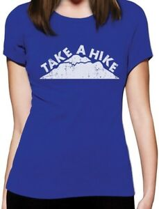 Take a Hike Funny Hiking Gift for Camper Camping Women T Shirt Novelty