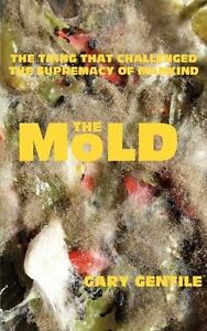 NEW The Mold by Gary Gentile