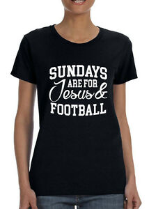 NEW Women's T Shirt Sundays Are For Jesus And Football Love Tee