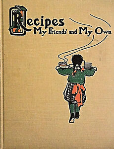 Recipes My Friends and My Own Perrett Scarce Cookbook Cooking 1904