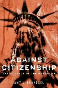 NEW Against Citizenship: The Violence of the Normative (Dissident Feminisms)
