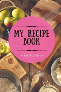 My Recipe Book: Blank Cookbook 100 Pages Hot Pink 6x9 inches (Create Your Own