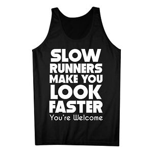 Slow Runners Make You Look Faster You're Welcome Funny Running Tank Top