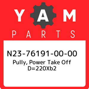 N23-76191-00-00 Yamaha Pully power take off d=220xb2 N23761910000 New Genuine