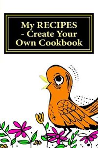 My RECIPES - Create Your Own Cookbook: ORANGE - Blank Cookbook Formatted for You