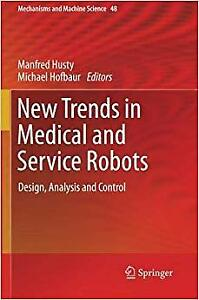 New Trends in Medical and Service Robots: Design Analysis and Control (Mechanis
