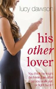 HIS OTHER LOVER: YOU THINK HE MIGHT BE HAVING AN AFFAIR DO YOU WALK OUT OR F $6.66