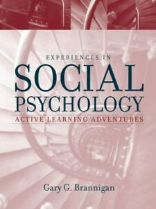 Experiences in Social Psychology: Active Learning Adventures Gary G. Brannigan