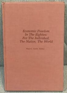 Paul C. Goelz  ECONOMIC FREEDOM IN THE EIGHTIES FOR THE INDIVIDUAL Signed 1st